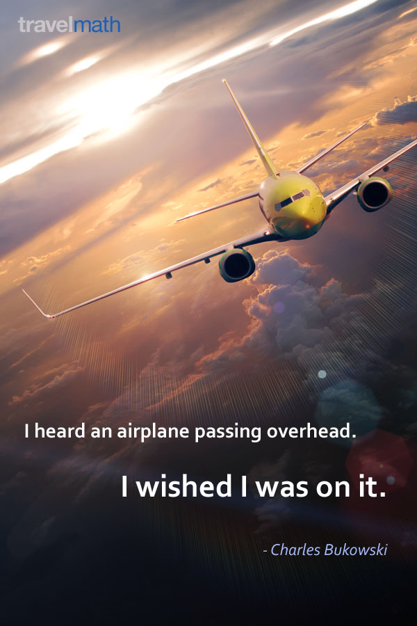 I Heard An Airplane Passing Overhead I Wished I Was On It Impressive Airplane Quotes